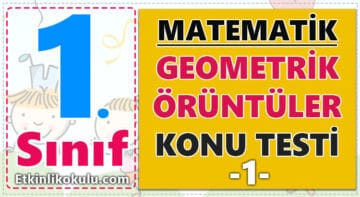 1. Sınıf Matematik Dersi Geometrik Örüntüler Konu Testi -1-