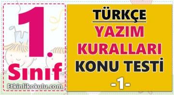 1. Sınıf Türkçe Yazım Kuralları Konu Testi -1-