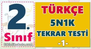 2. Sınıf Türkçe 5N1K Tekrar Testi -1-