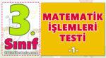 3. Sınıf Matematik İşlemleri Testi -1-