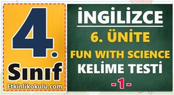 4. Sınıf İngilizce 6. Ünite Fun with Science Kelime Testi -1-