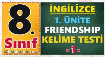 8. sınıf ingilizce dersi 1. ünite friendship kelime testi ingilizce